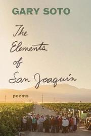 The Elements of San Joaquin: Revised and Expanded by Gary Soto
