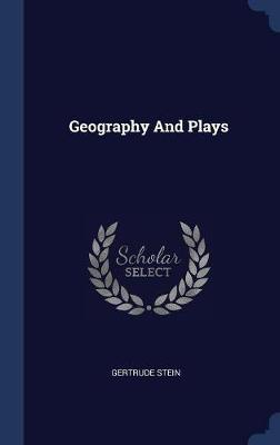 Geography and Plays by Gertrude Stein