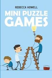 Mini Puzzle Games by Rebecca Howell