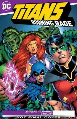 Titans: Burning Rage by Dan Jurgens