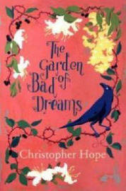 The Garden of Bad Dreams by Christopher Hope image