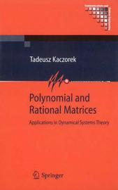 Polynomial and Rational Matrices by Tadeusz Kaczorek