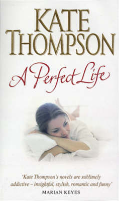 A Perfect Life by Kate Thompson