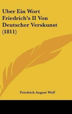 Uber Ein Wort Friedrich's II Von Deutscher Verskunst (1811) by Friedrich August Wolf