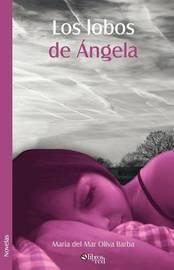 Los Lobos De Angela by Maria del Mar Oliva Barba image