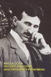On Light and Other High Frequency Phenomena by Nikola Tesla image