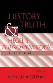 History and Truth in Hegel's Phenomenology, Third Edition by Merold Westphal