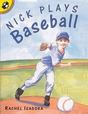 Nick Plays Baseball by Rachel Isadora image