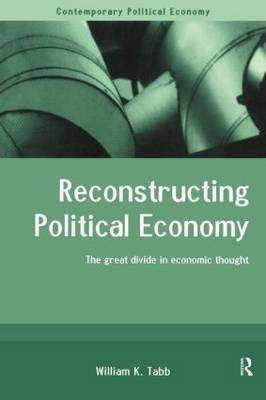Reconstructing Political Economy by William K Tabb image