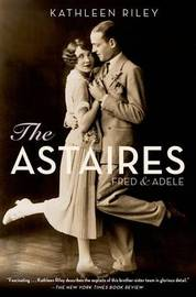 The Astaires by Kathleen Riley