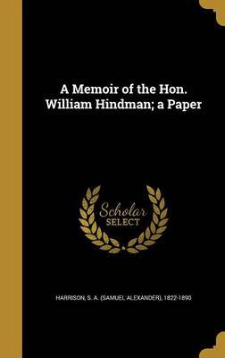 A Memoir of the Hon. William Hindman; A Paper image