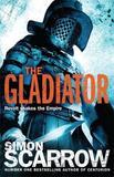 The Gladiator by Simon Scarrow