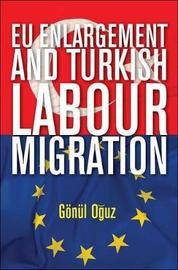 EU enlargement and Turkish labour migration by United Nations University