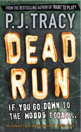 Dead Run by P.J. Tracy