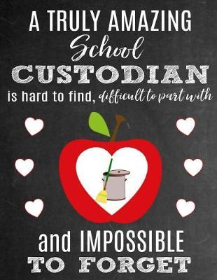 A Truly Amazing School Custodian Is Hard To Find, Difficult To Part With And Impossible To Forget by Sentiments Studios