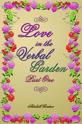 Love In The Verbal Garden, Part I by Mitchell Gordon image