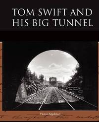 Tom Swift and His Big Tunnel by Victor Appleton