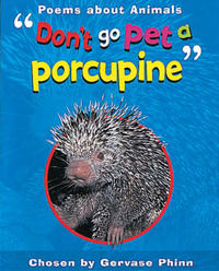 Don't Go Pet a Porcupine: Poems About Animals by Gervase Phinn image