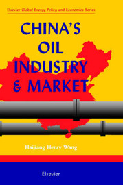 China's Oil Industry and Market by H.H. Wang image