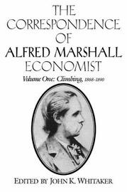 The Correspondence of Alfred Marshall, Economist by Alfred Marshall