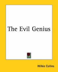 The Evil Genius by Wilkie Collins