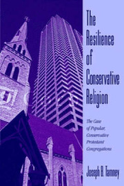 The Resilience of Conservative Religion by Joseph B Tamney