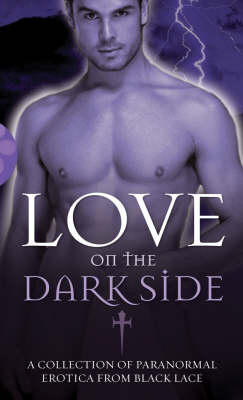Love on the Dark Side: A Collection of Paranormal Erotica and Romance from Black Lace image