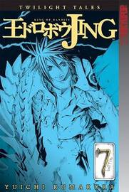 Jing: v. 7: King of Bandits - Twilight Tales by Yuichi Kumakura