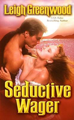 Seductive Wager by Leigh Greenwood image
