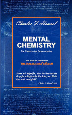 Mental Chemistry by Haanel Charles F.