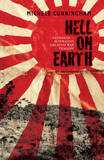 Hell On Earth: Sandakan - Australia's Greatest War Tragedy by Michele Cunningham