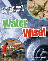 Water Wise! by Alison Hawes