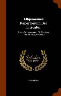 Allgemeines Repertorium Der Literatur by * Anonymous