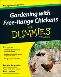 Gardening with Free-Range Chickens For Dummies by Bonnie Jo Manion
