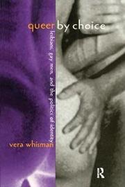 Queer By Choice by Vera Whisman image