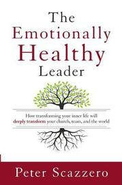 The Emotionally Healthy Leader by Peter Scazzero