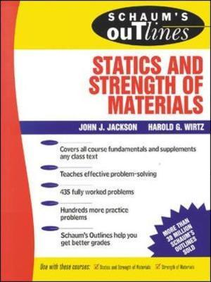 Schaum's Outline of Statics and Strength of Materials by John Jackson