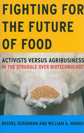 Fighting for the Future of Food by Rachel Schurman