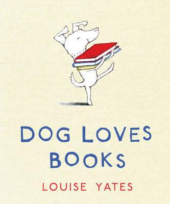 Dog Loves Books by Louise Yates image