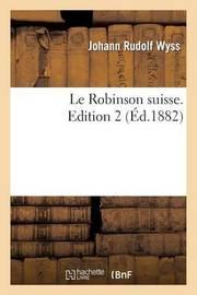Le Robinson Suisse. Edition 2 by Johann Rudolf Wyss