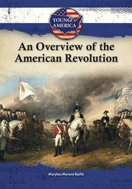 An Overview of the American Revolution by Marylou Morano Kjelle image