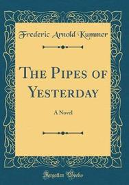 The Pipes of Yesterday by Frederic Arnold Kummer image