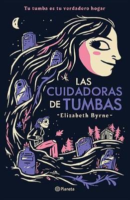 Las Cuidadoras de Tumbas by Elizabeth Byrne