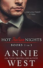 Hot Italian Nights Anthology 1 by Annie West