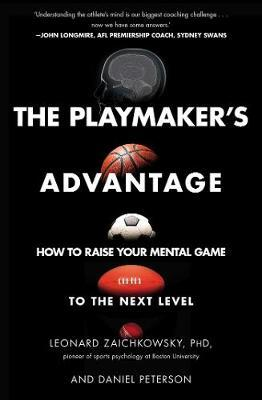 The Playmaker's Advantage by Leonard Zaichkowsky