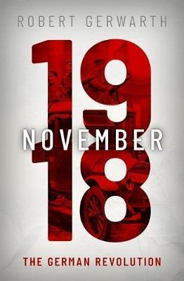 November 1918 by Robert Gerwarth