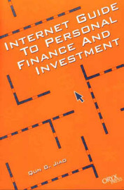 Internet Guide to Personal Finance and Investment by Qun G. Jiao