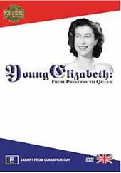 Young Elizabeth:  From Princess to Queen on DVD