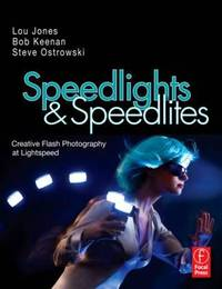 Speedlights and Speedlites: Creative Flash Photography at the Speed of Light by Lou Jones image