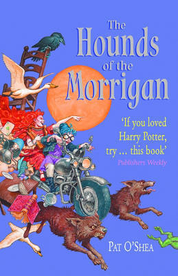 The Hounds of the Morrigan by Pat O'Shea